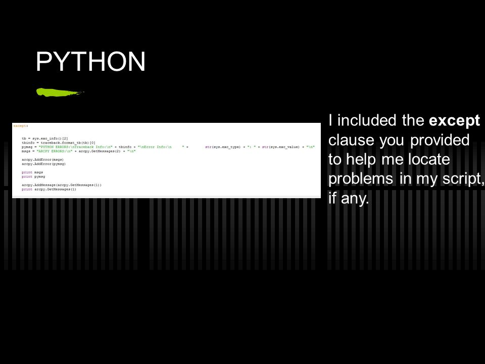 PYTHON I included the except clause you provided to help me locate problems in my script, if any.
