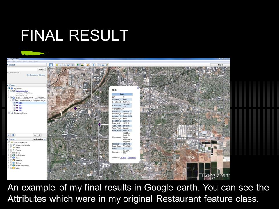 FINAL RESULT An example of my final results in Google earth.