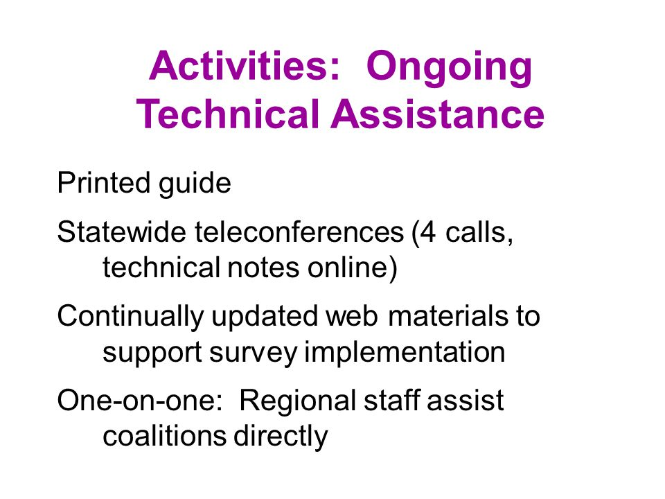 Activities: Disseminate Instruments and User Guide US mail to coalition contacts Post online Email announcements to coalitions and health departments