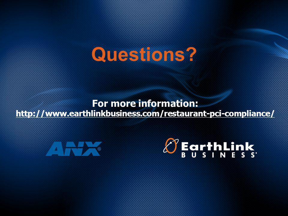 Questions? For more information: http://www.earthlinkbusiness.com/restaurant-pci-compliance/