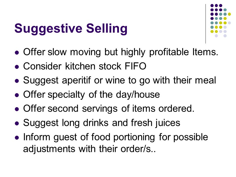 Suggestive Selling Offer slow moving but highly profitable Items.