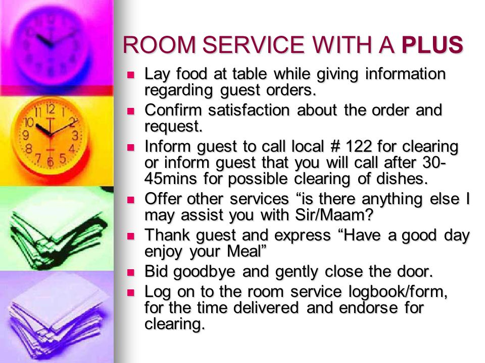 ROOM SERVICE WITH A PLUS Lay food at table while giving information regarding guest orders.