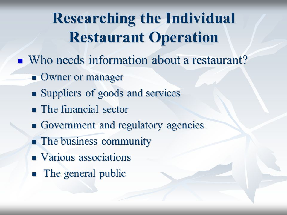 Researching the Individual Restaurant Operation Who needs information about a restaurant.