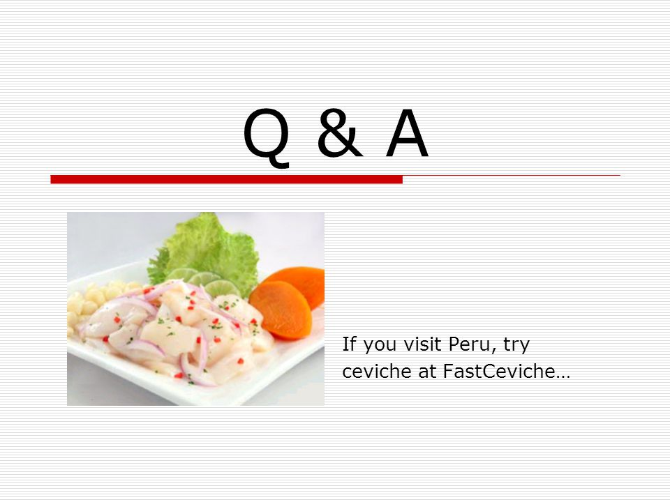 Q & A If you visit Peru, try ceviche at FastCeviche…