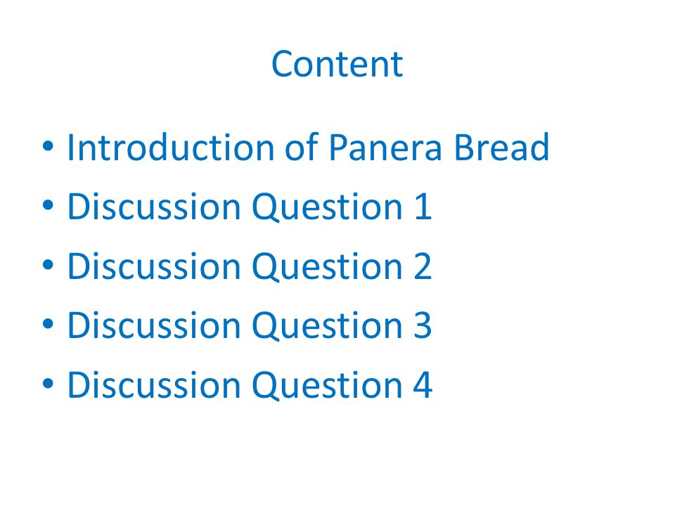 Content Introduction of Panera Bread Discussion Question 1 Discussion Question 2 Discussion Question 3 Discussion Question 4