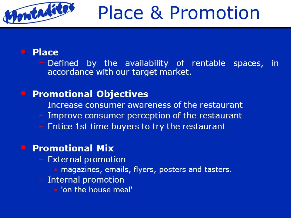 Place & Promotion Place – Defined by the availability of rentable spaces, in accordance with our target market.