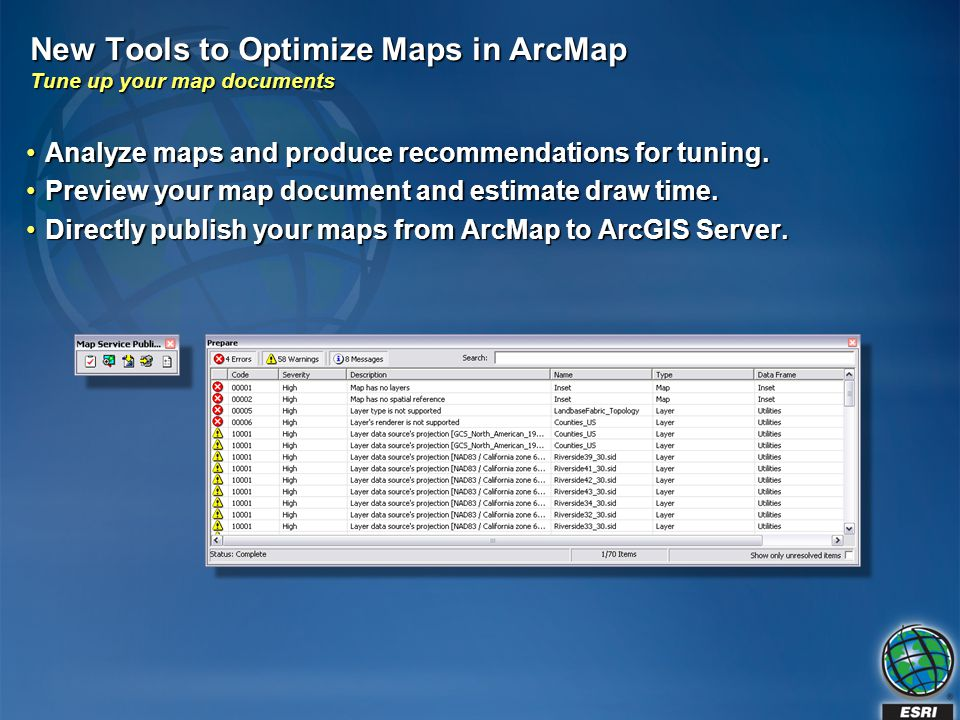 New Tools to Optimize Maps in ArcMap Tune up your map documents Analyze maps and produce recommendations for tuning.Analyze maps and produce recommend