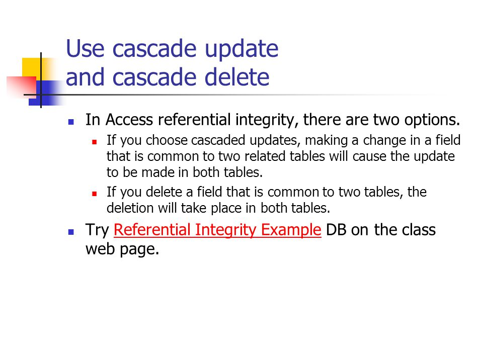 Use cascade update and cascade delete In Access referential integrity, there are two options.