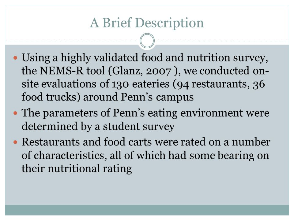 A Brief Description Using a highly validated food and nutrition survey, the NEMS-R tool (Glanz, 2007 ), we conducted on- site evaluations of 130 eater