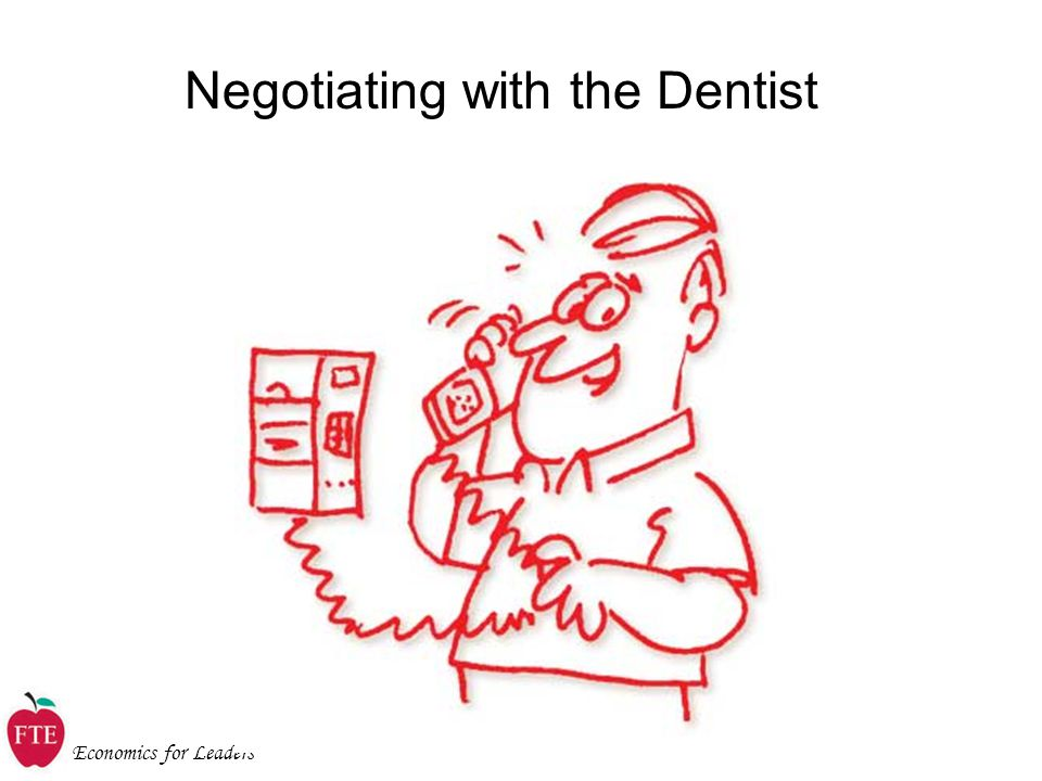 Negotiating with the Dentist