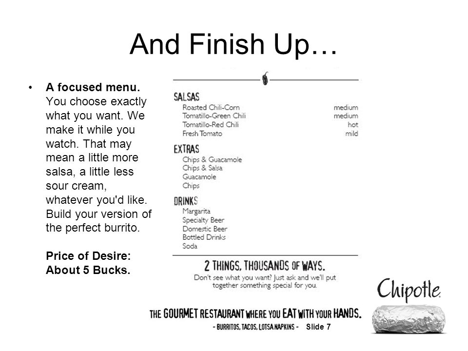 Slide 7 And Finish Up… A focused menu. You choose exactly what you want.