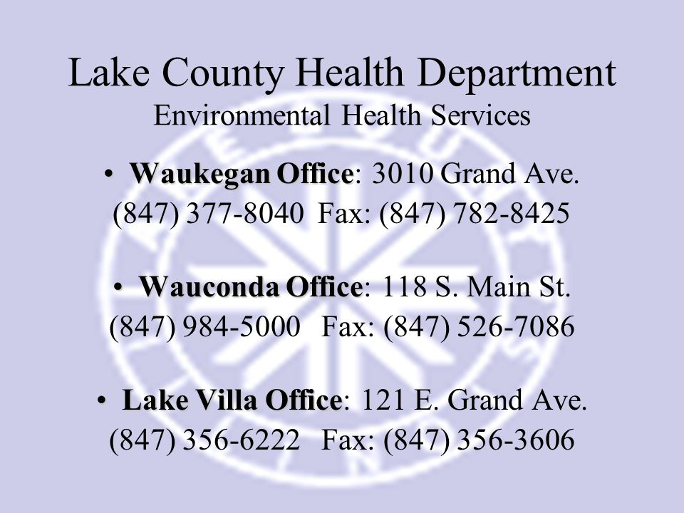 28 Lake County Health Department Environmental Health Services Waukegan OfficeWaukegan Office: 3010 Grand Ave.