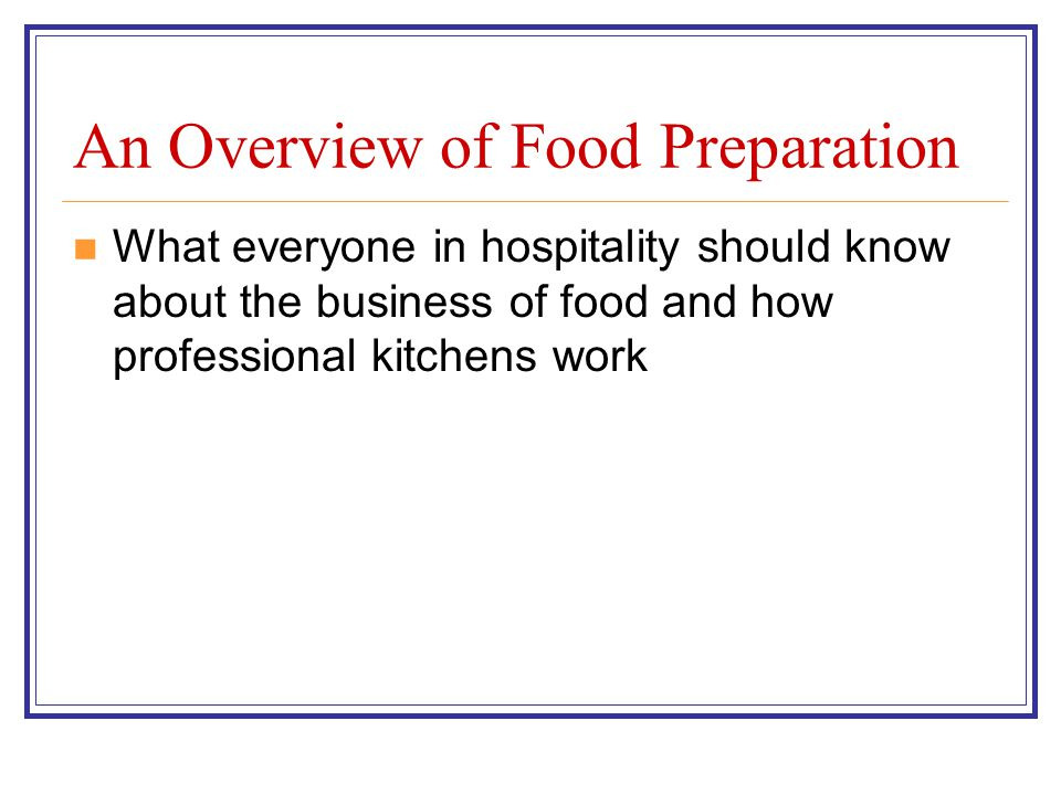 Situations where kitchens are located There is a huge diversity of establishments within the hospitality industry Whilst many sell and serve food; the target market and style of food sold differs