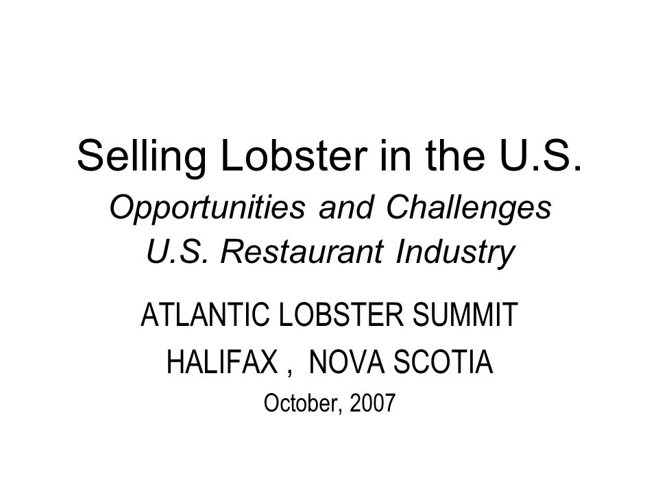 Selling Lobster in the U.S. Opportunities and Challenges U.S.