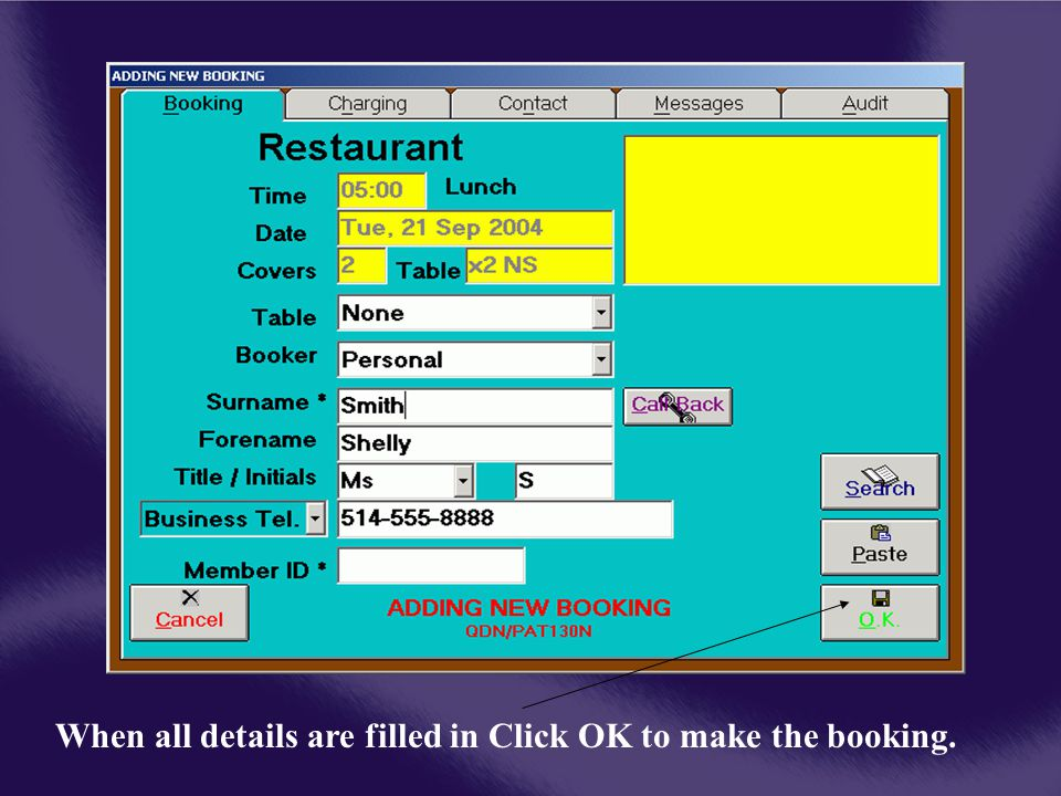 When all details are filled in Click OK to make the booking.