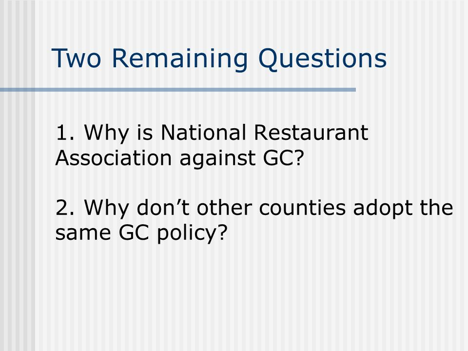 1. Why is National Restaurant Association against GC.