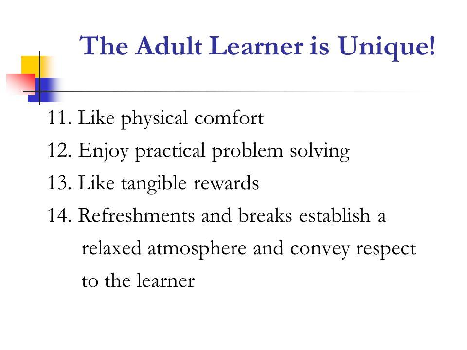11.Like physical comfort 12. Enjoy practical problem solving 13.