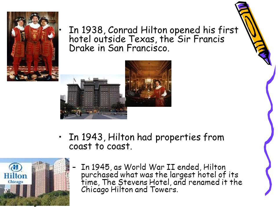 In 1938, Conrad Hilton opened his first hotel outside Texas, the Sir Francis Drake in San Francisco.