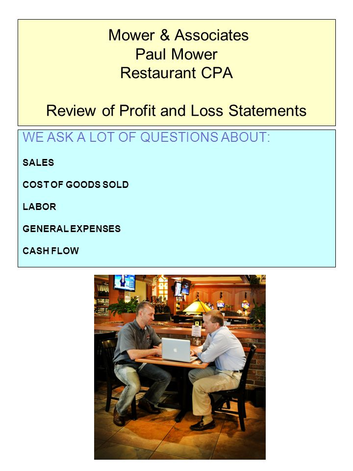 Restaurant Owner and Paul Mower, CPA Compare and Measure Sales Comparisons This Week to Last Week This Week to Same Week Last Year Compare to other Restaurants Sales per square foot Trends Customer Count Average Guest Check