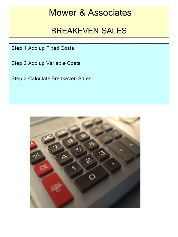 Mower & Associates Breakeven Computation