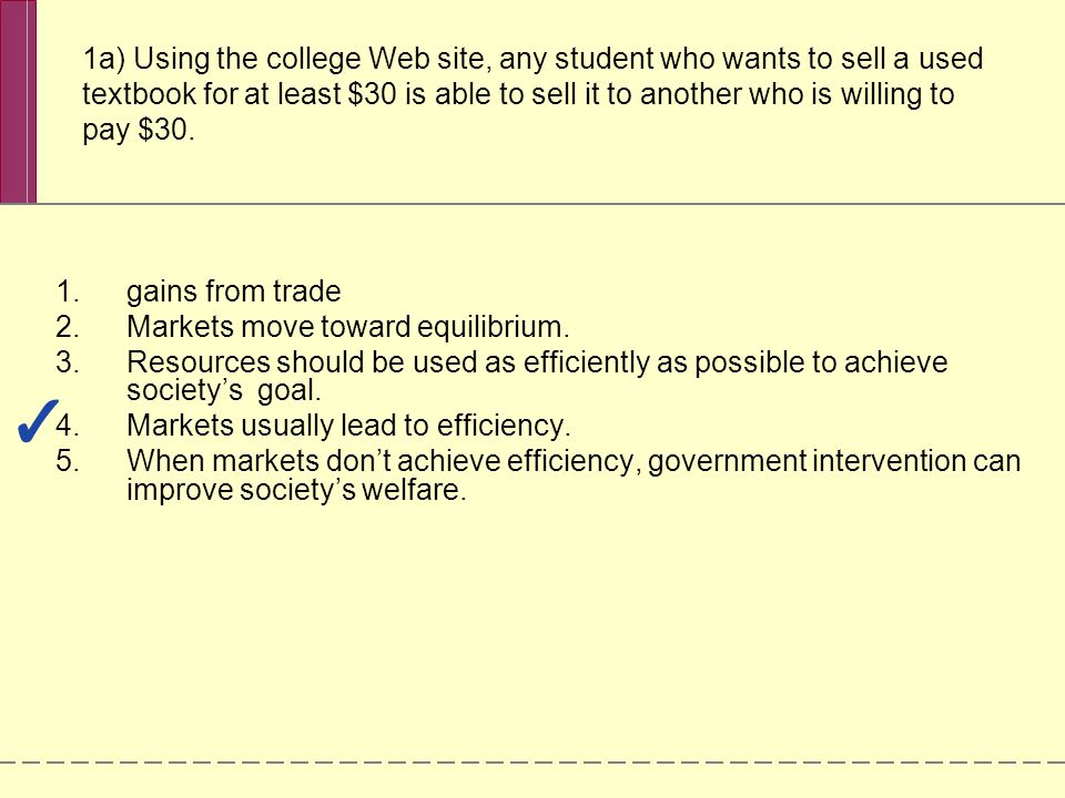 1a) Using the college Web site, any student who wants to sell a used textbook for at least $30 is able to sell it to another who is willing to pay $30