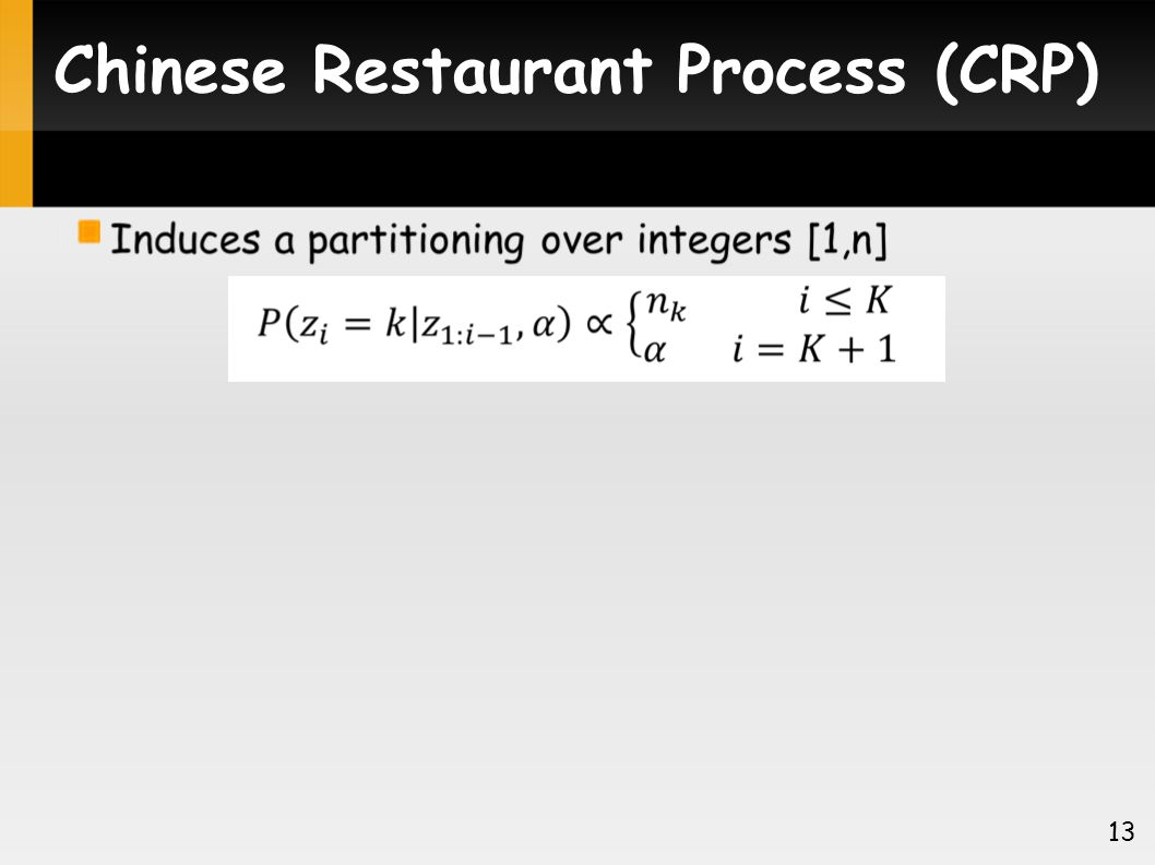 Chinese Restaurant Process (CRP) 13