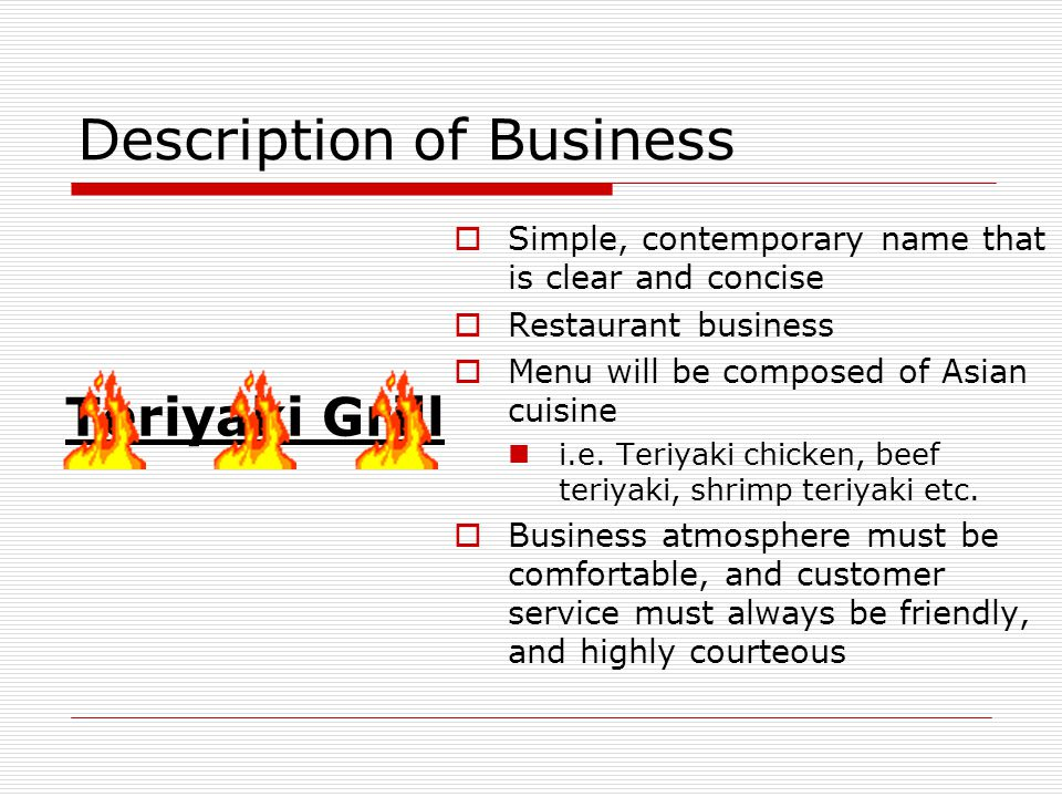 Description of Business Simple, contemporary name that is clear and concise Restaurant business Menu will be composed of Asian cuisine i.e.