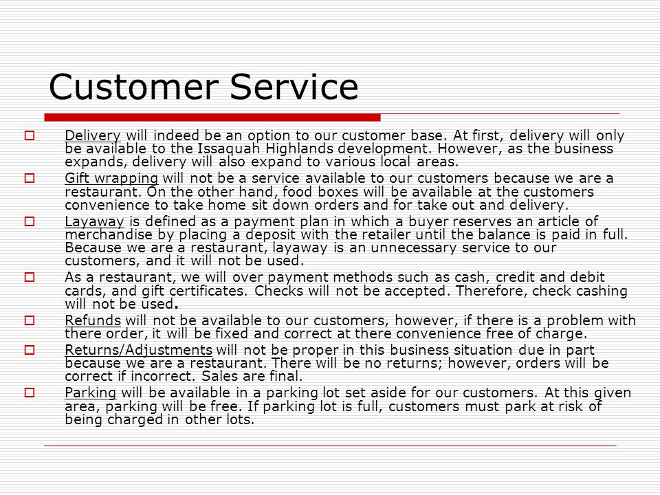 Customer Service Delivery will indeed be an option to our customer base.