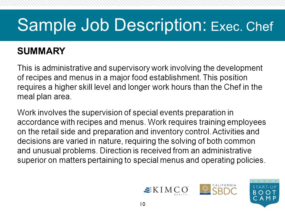 Sample Job Description: Exec. Chef SUMMARY This is administrative and supervisory work involving the development of recipes and menus in a major food