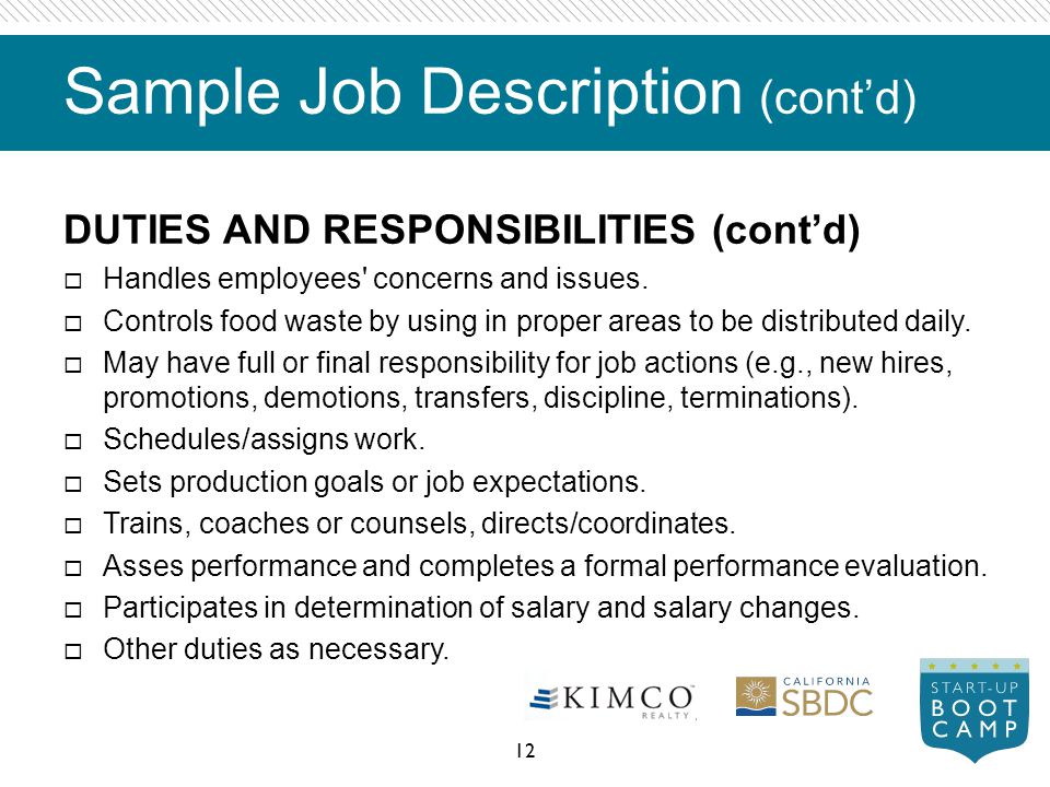 Sample Job Description (contd) DUTIES AND RESPONSIBILITIES (contd) Handles employees' concerns and issues. Controls food waste by using in proper area