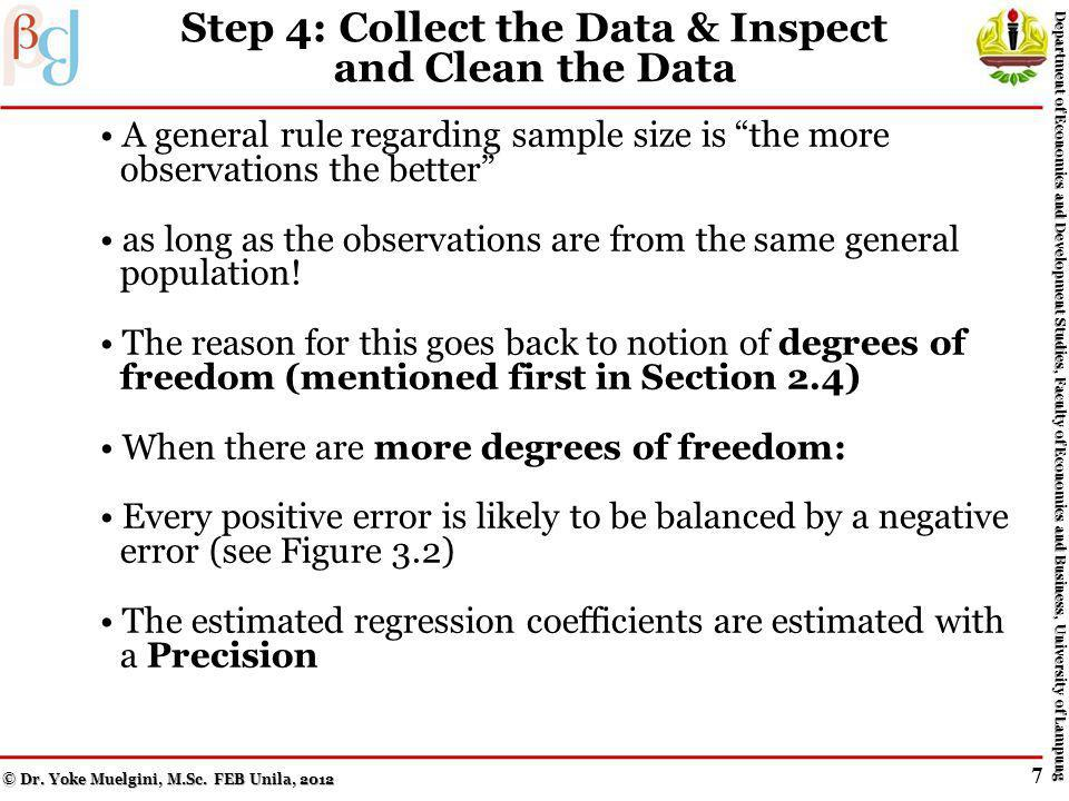 Step 2: Specify the Model: Independent Variables and Functional Form (cont.) Once the variables are selected, its important to hypothesize the expected signs of the regression coefficients Example: demand equation for a final consumption good First, state the demand equation as a general function: (3.2) The signs above the variables indicate the hypothesized sign of the respective regression coefficient in a linear model.