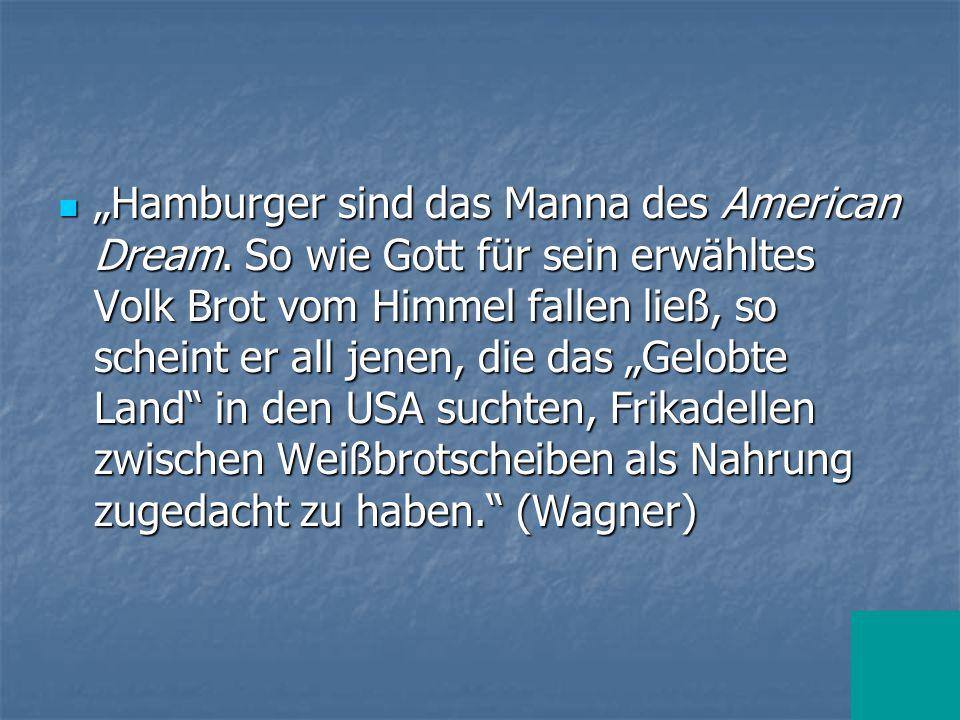 Hamburger sind das Manna des American Dream.