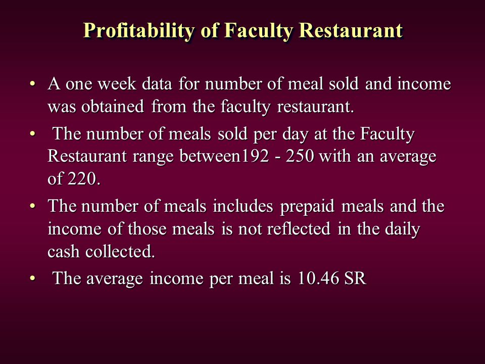 Profitability of Faculty Restaurant A one week data for number of meal sold and income was obtained from the faculty restaurant.A one week data for number of meal sold and income was obtained from the faculty restaurant.