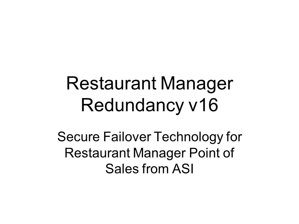 Restaurant Manager Redundancy v16 Secure Failover Technology for Restaurant Manager Point of Sales from ASI
