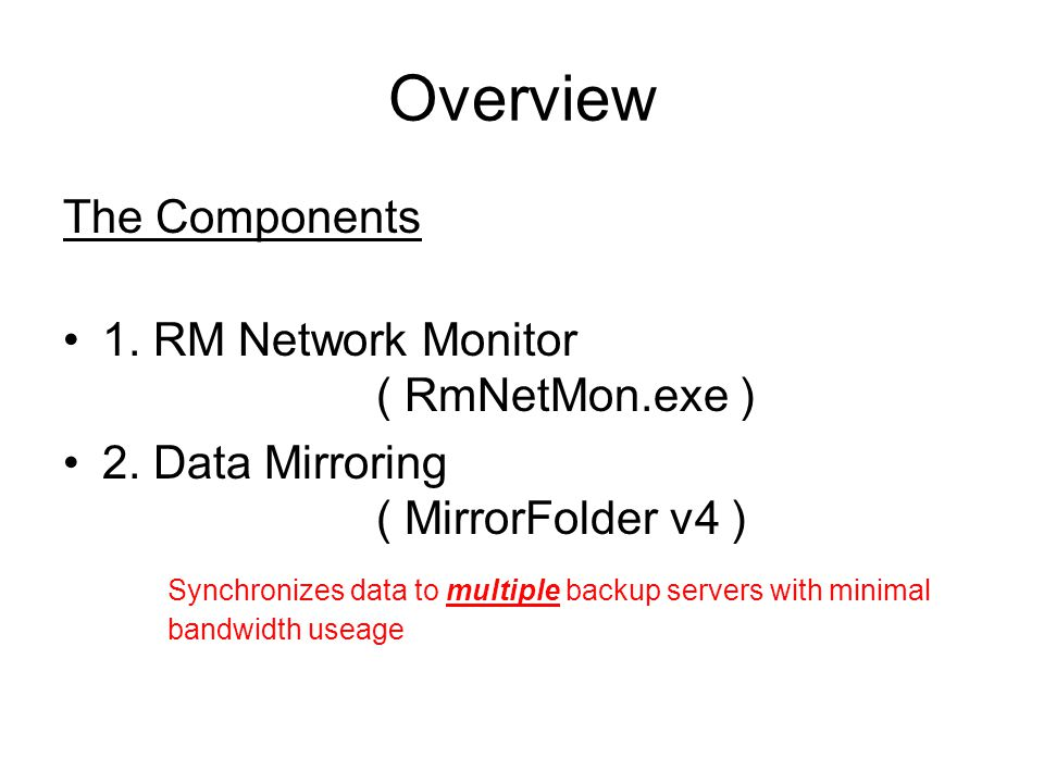 Overview The Components 1. RM Network Monitor ( RmNetMon.exe ) 2.