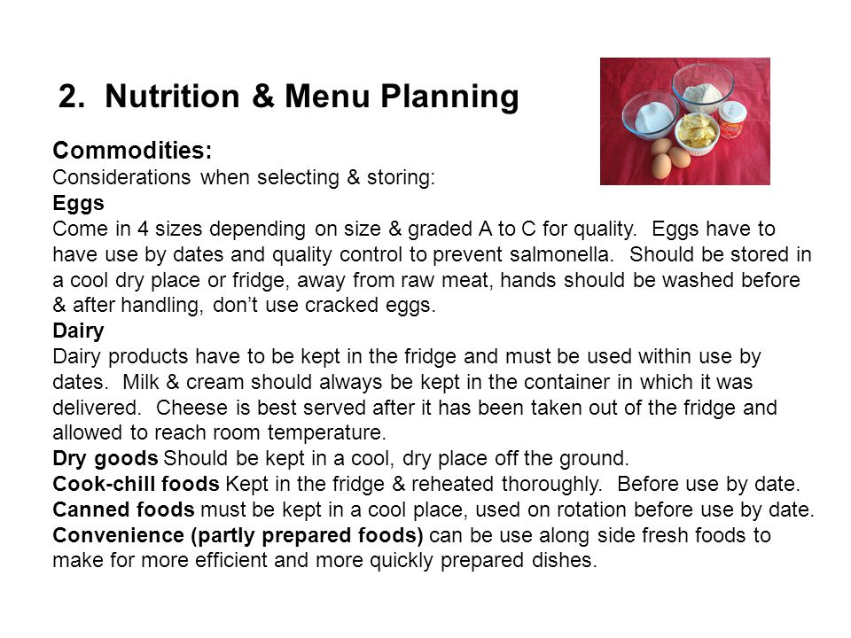 2. Nutrition & Menu Planning Commodities: Considerations when selecting & storing: Eggs Come in 4 sizes depending on size & graded A to C for quality.