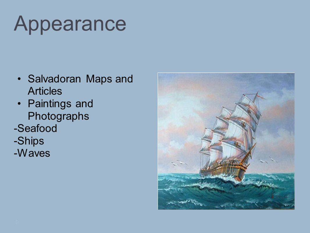 Appearance Salvadoran Maps and Articles Paintings and Photographs -Seafood -Ships -Waves