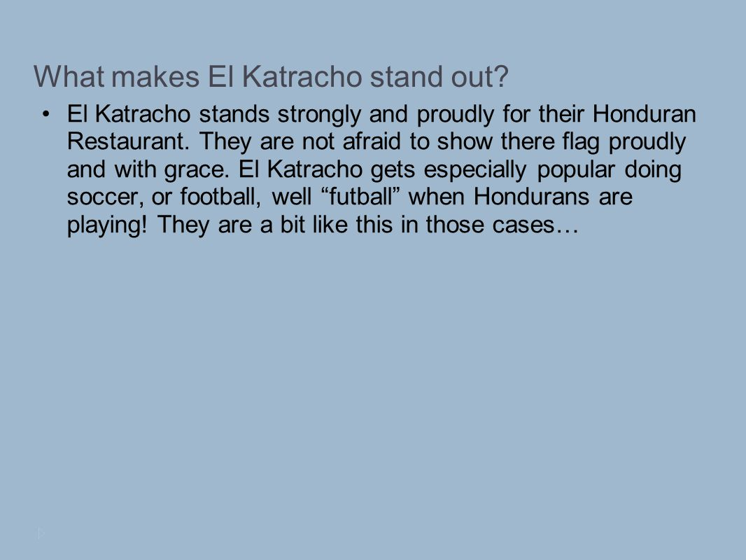 What makes El Katracho stand out.