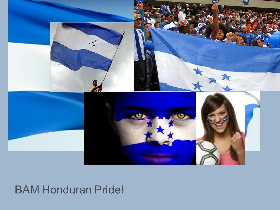 BAM Honduran Pride!