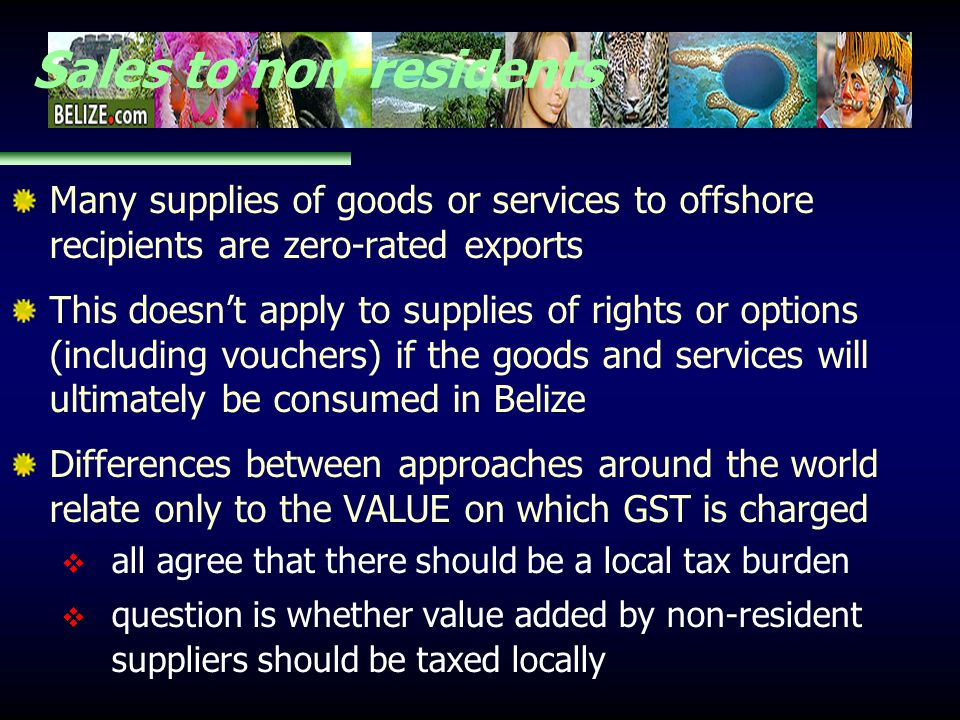 Sales to non-residents Many supplies of goods or services to offshore recipients are zero-rated exports This doesnt apply to supplies of rights or opt