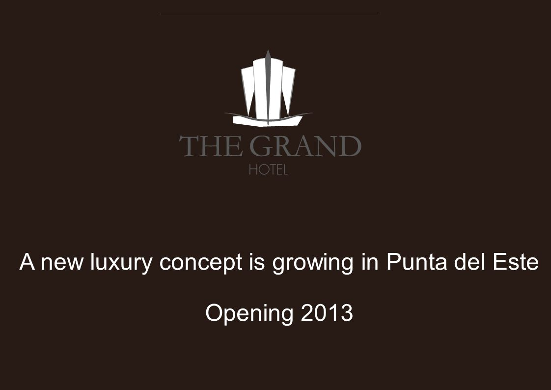 A new luxury concept is growing in Punta del Este Opening 2013