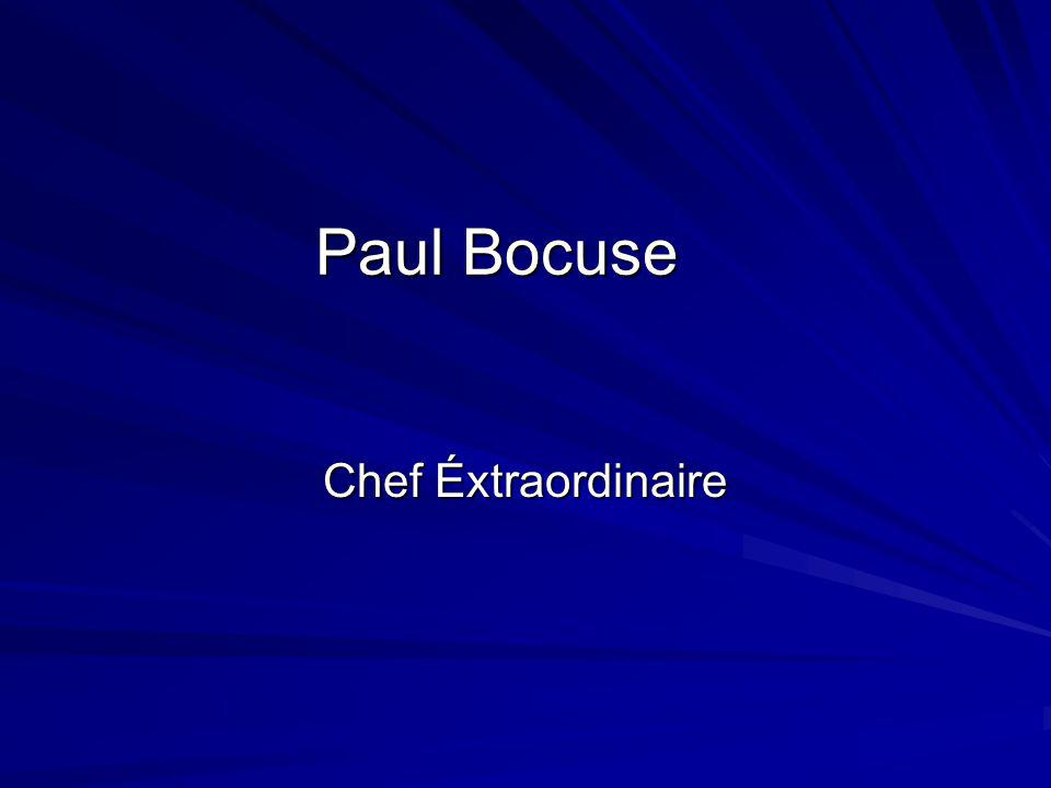 Miscellaneous Paul Bocuse broke tradition by leaving his kitchen to talk with guests.