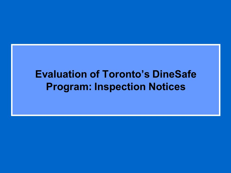 Evaluation of Torontos DineSafe Program: Inspection Notices