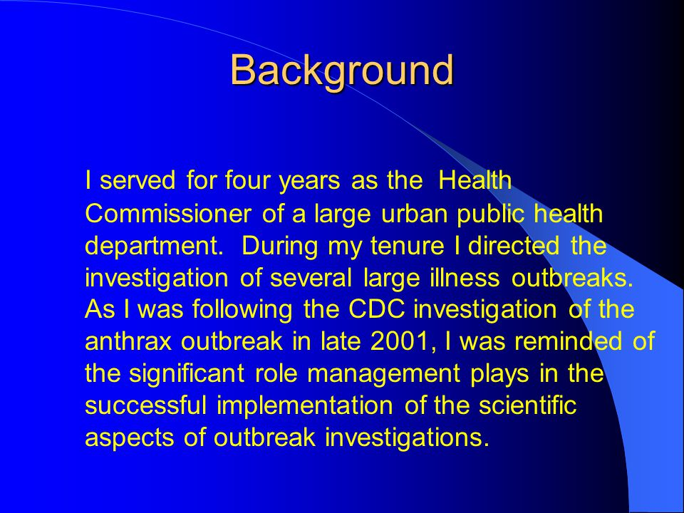 Background I served for four years as the Health Commissioner of a large urban public health department.