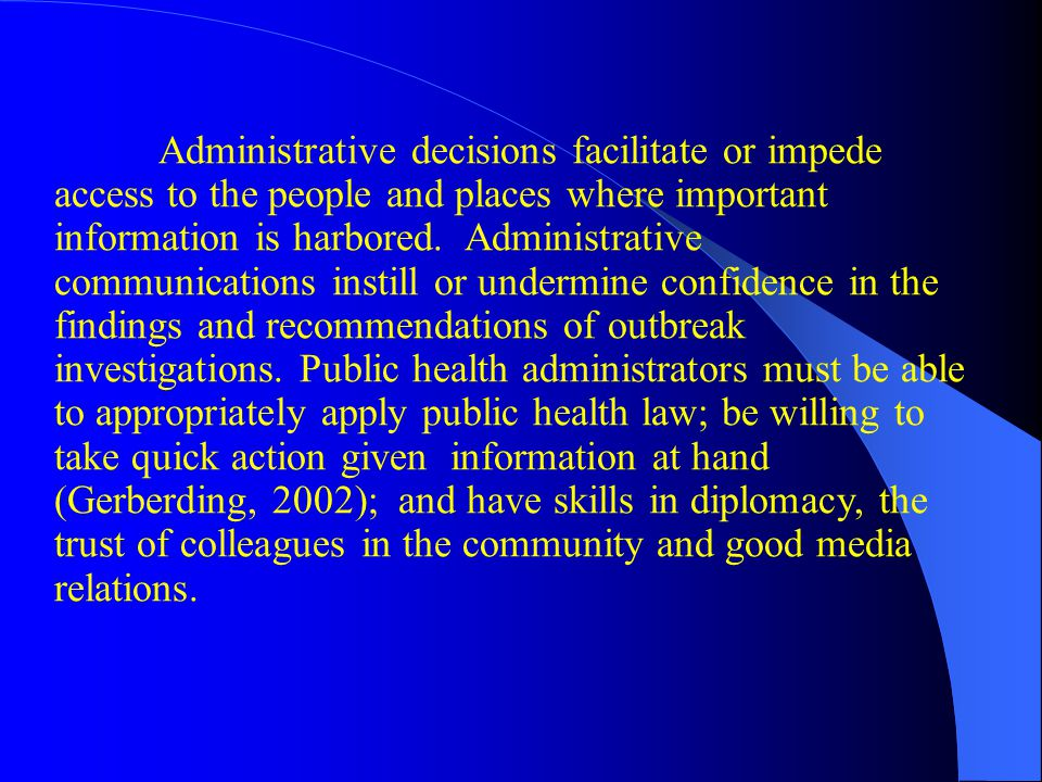 Administrative decisions facilitate or impede access to the people and places where important information is harbored.