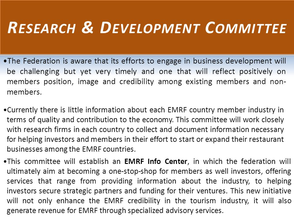 R ESEARCH & D EVELOPMENT C OMMITTEE The Federation is aware that its efforts to engage in business development will be challenging but yet very timely