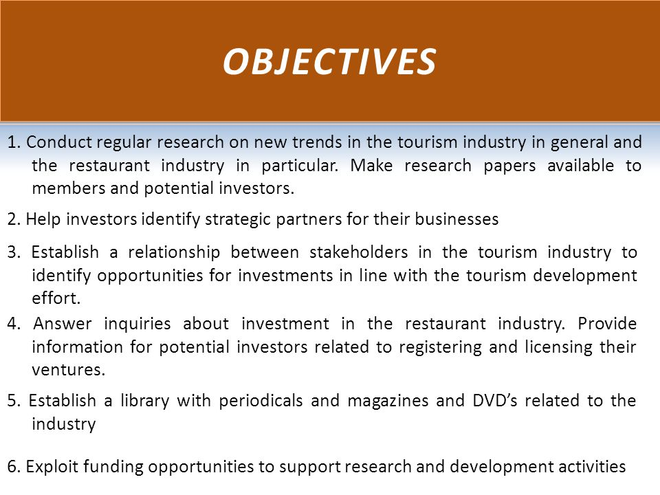 1. Conduct regular research on new trends in the tourism industry in general and the restaurant industry in particular. Make research papers available