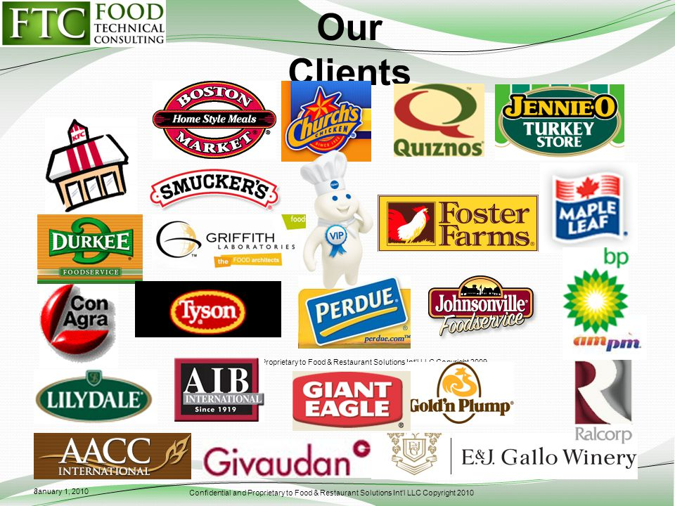 Confidential and Proprietary to Food & Restaurant Solutions Int'l LLC Copyright 2010 Our Clients January 1, 2010 Confidential and Proprietary to Food