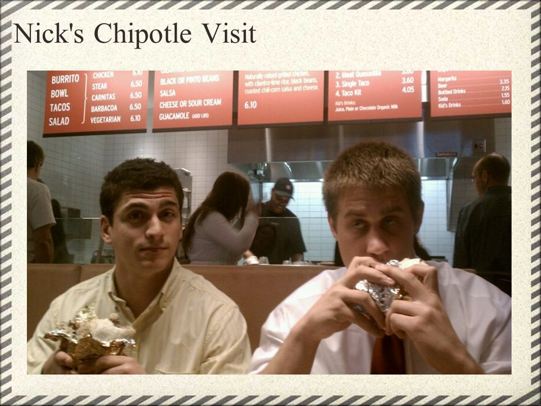 Nick's Chipotle Visit