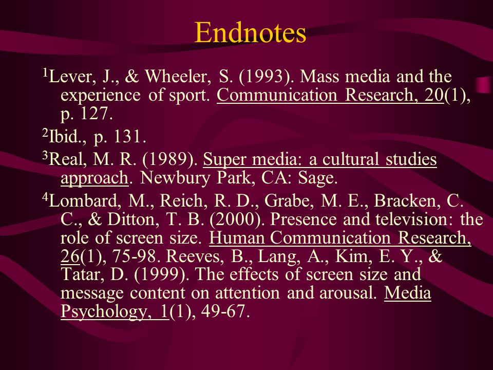 Endnotes 1 Lever, J., & Wheeler, S. (1993). Mass media and the experience of sport.